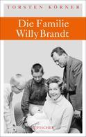 Torsten Körner: Die Familie Willy Brandt ★★★