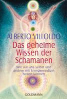 Alberto Villoldo: Das geheime Wissen der Schamanen ★★★★