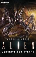 James A. Moore: Alien - Jenseits der Sterne ★★★★