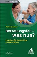 Maria Demirci: Betreuungsfall - was nun? ★★★