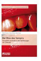 """Mandy Peschenz: Der Biss des Vampirs. Sexualität und Erotik in den Verfilmungen von """"Dracula"""""""