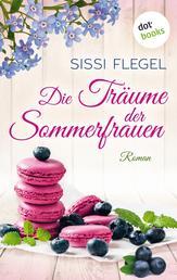 Die Träume der Sommerfrauen - Roman