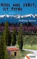 Andreas Simon: Alles was zählt, ist Perdu