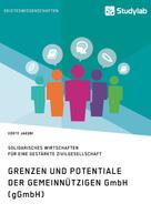 Dörte Jacobi: Grenzen und Potenziale der gemeinnützigen GmbH (gGmbH)