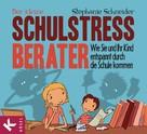 Stephanie Schneider: Der kleine Schulstress-Berater ★★★★