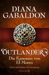 Outlander - Die Kanonen von El Morro - Ein Lord-John-Kurzroman