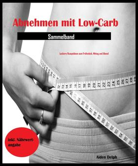 Abnehmen mit Low-Carb (Sammelband)