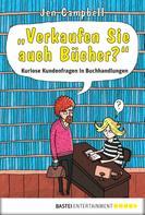 """Jen Campbell: """"Verkaufen Sie auch Bücher?"""" ★★★★"""