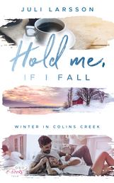 Hold me, if I fall - Winter in Colins Creek