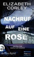Elizabeth Corley: Nachruf auf eine Rose ★★★★