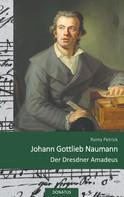 Romy Petrick: Johann Gottlieb Naumann