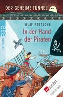 Olaf Fritsche: Der geheime Tunnel: In der Hand der Piraten ★★★★★