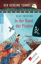 Der geheime Tunnel: In der Hand der Piraten