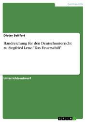 """Handreichung für den Deutschunterricht zu Siegfried Lenz: """"Das Feuerschiff"""""""