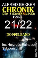 Alfred Bekker: Folge 21/22 - Chronik der Sternenkrieger Doppelband
