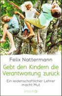 Felix Nattermann: Gebt den Kindern die Verantwortung zurück ★★★★★