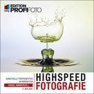 Daniel Nimmervoll: Highspeedfotografie