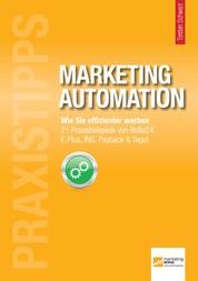 Praxistipps Marketing Automation - Wie Sie effizienter werben. 21 Praxisbeispiele von Brille24, E-Plus, ING, Payback & Tegut