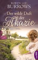 Robyn Lee Burrows: Der wilde Duft der Akazie ★★★★