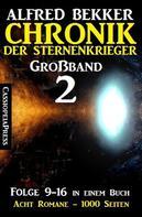 Alfred Bekker: Großband 2 - Chronik der Sternenkrieger Folge 9-16 in einem Buch