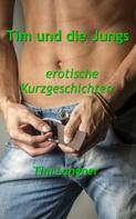 Tim Langner: Tim und die Jungs ★★★★★