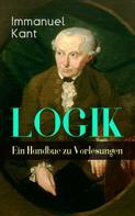 Immanuel Kant: Logik - Ein Handbuch zu Vorlesungen
