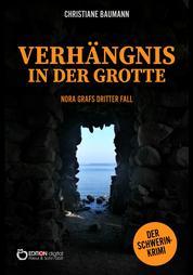 Verhängnis in der Grotte - Nora Grafs dritter Fall – Schwerin-Krimi