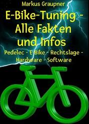 E-Bike-Tuning – Alle Fakten und Infos - Pedelec – E-Bike – Rechtslage – Hardware – Software