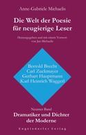 Anne-Gabriele Michaelis: Die Welt der Poesie für neugierige Leser (9): Dramatiker und Dichter der Moderne (Bertold Brecht, Carl Zuckmayer, Gerhart Hauptmann, Karl Heinrich Waggerl)