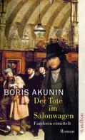 Boris Akunin: Der Tote im Salonwagen ★★★★★