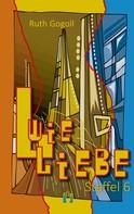 Ruth Gogoll: L wie Liebe (Staffel 6) ★★★★