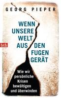 Georg Pieper: Wenn unsere Welt aus den Fugen gerät ★★★★★