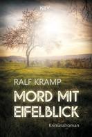 Ralf Kramp: Mord mit Eifelblick