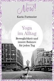 Yoga im Alltag - Beweglichkeit und innere Balance für jeden Tag