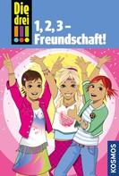 Henriette Wich: Die drei !!!, 1,2 3 Freundschaft! (drei Ausrufezeichen)