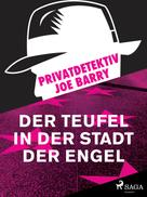 Joe Barry: Privatdetektiv Joe Barry - Der Teufel in der Stadt der Engel