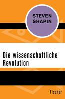 Steven Shapin: Die wissenschaftliche Revolution