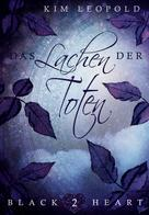Kim Leopold: Black Heart - Band 2: Das Lachen der Toten ★★★★★