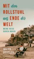 Walter Beutler: Mit dem Rollstuhl ans Ende der Welt