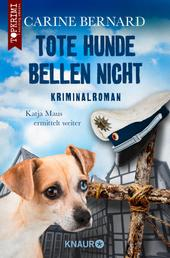 Tote Hunde bellen nicht - Kriminalroman
