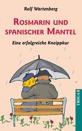 Rosmarin und spanischer Mantel - Eine erfolgreiche Kneippkur