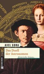 Das Duell der Astronomen - Historischer Roman