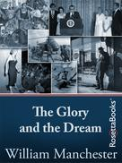 William Manchester: The Glory and the Dream
