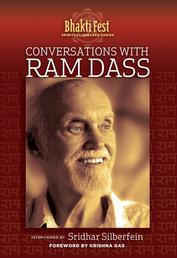 Conversations with Ram Dass - Interviewed by Sridhar Silberfein