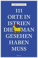 Gerd Wolfgang Sievers: 111 Orte in Istrien, die man gesehen haben muss ★★★★
