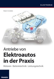 Antriebe von Elektroautos in der Praxis - Motoren · Batterietechnik · Leistungstechnik
