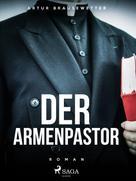 Artur Brausewetter: Der Armenpastor ★★★★★