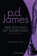 P. D. James: Wer sein Haus auf Sünden baut ★★★★
