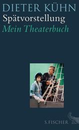 Spätvorstellung - Mein Theaterbuch