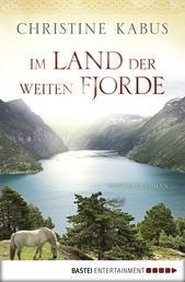 Im Land der weiten Fjorde - Norwegenroman